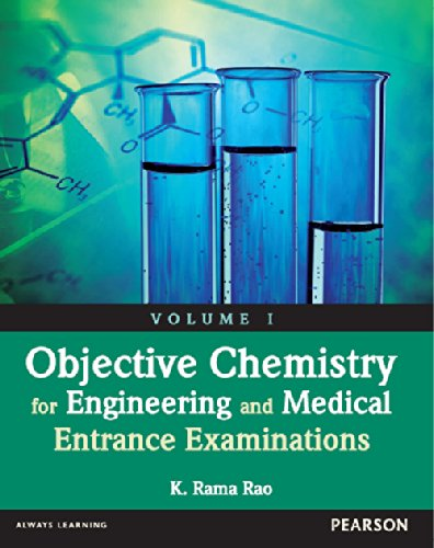 Objective Chemistry for Engineering and Medical Entrance Examinations, Volume 1: K. Rama Rao