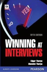 Winning at Interviews, (Fifth Edition): Edgar Thorpe,Showick Thorpe