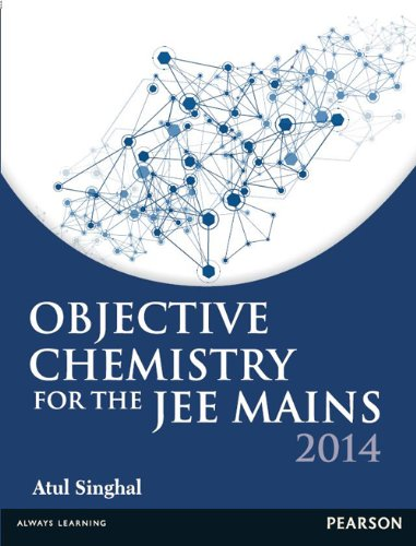 Objective Chemistry for the JEE Mains 2014: Atul Singhal