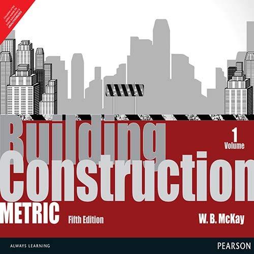 Building Construction: Metric, Vol. I (Fifth Edition): W.B. McKay