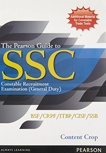 The Pearson Guide to SSC Constable Recruitment Examination (General Duty): BSF/CRPF/ITBP&...