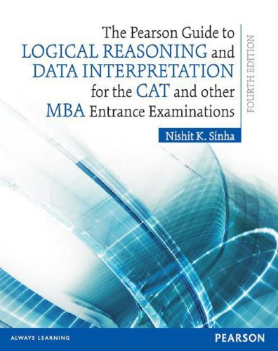 The Pearson Guide to Logical Reasoning and Data Interpretation for the CAT and other MBA Entrance ...