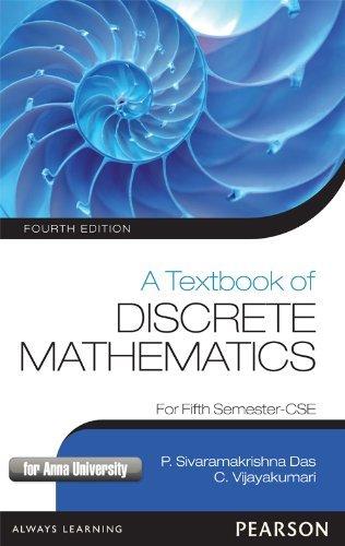A Textbook of Discrete Mathematics (For Fifth Semester-CSE), (Fourth Edition): P. Sivaramakrishna ...