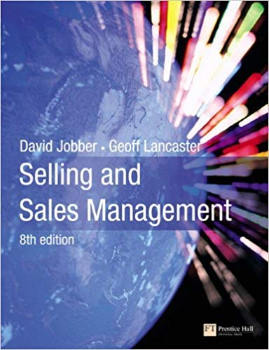 Selling and Sales Management (Ninth Edition): David Jobber,Geoff Lancaster
