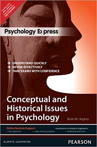 Psychology Express : Conceptual And Historical Issues: Brian M Hughes