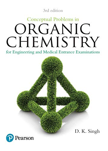 Conceptual Problems in Organic Chemistry: For Engineering: D.K. Singh