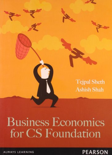 Business Economics for CS Foundation: Tejpal Sheth,Ashish Shukla,Ashish Shah