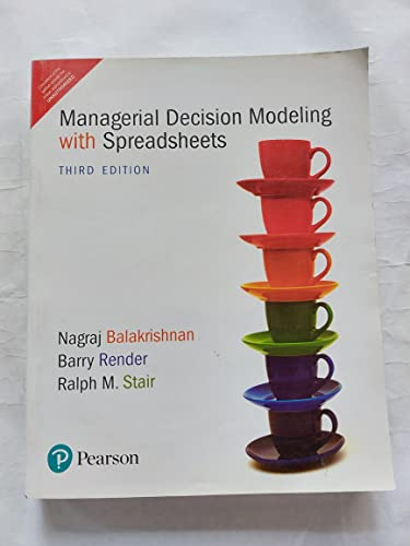 9789332518216: Managerial Decision Modeling with Spreadsheets by Nagraj Balakrishnan (2012-07-31)