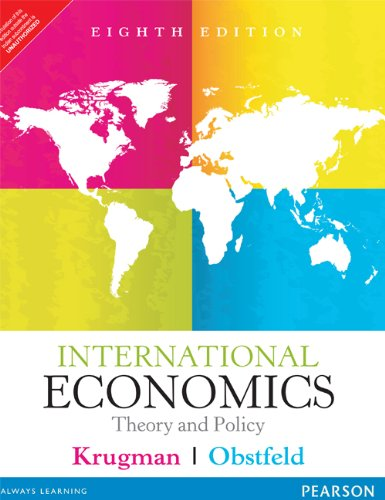 International Economics: Theory and Policy (Eighth Edition): Krugman,Obstfeld