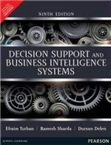 Decision Support and Business Intelligence Systems (Ninth Edition): Efraim Turban,Ramesh Sharda,...