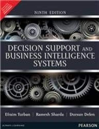 Decision Support and Business Intelligence Systems (Ninth Edition): Efraim Turban,Ramesh Sharda,...
