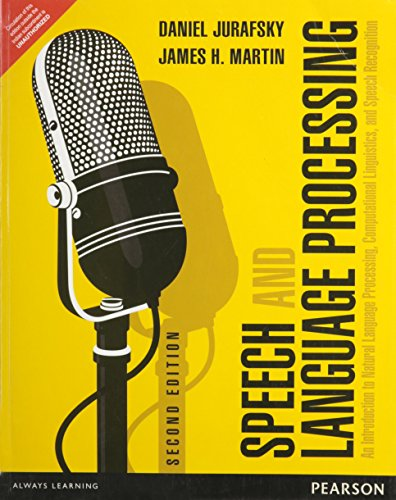 Speech And Language Processing: An Introduction To: Daniel Jurafsky, James