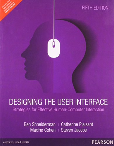 Designing the User Interface: Strategies for Effective Human-Computer Interaction (Fifth Edition): ...