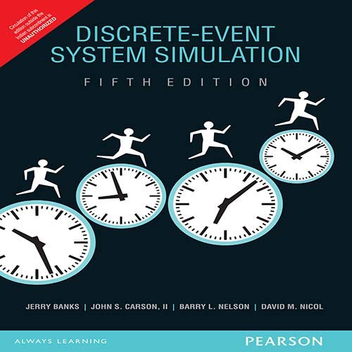 Discrete-Event System Simulation (Fifth Edition): Barry L. Nelson,David M. Nicol,Jerry Banks,John S...