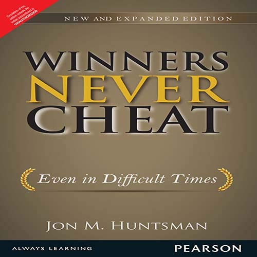 9789332518933: WINNERS NEVER CHEAT : EVEN IN DIFFICULT TIMES, NEW AND EXPANDED EDITION