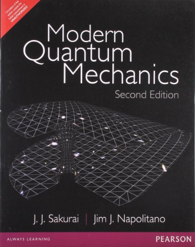 Modern Quantum Mechanics (Second Edition): J.J. Sakurai,Jim J.