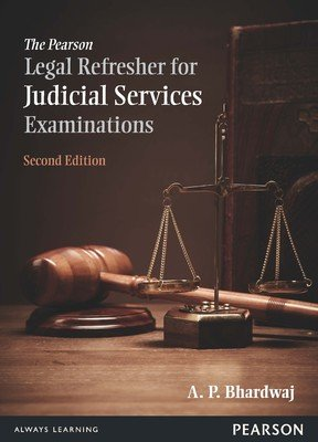 The Pearson Legal Refresher for Judicial Services: A.P. Bhardwaj