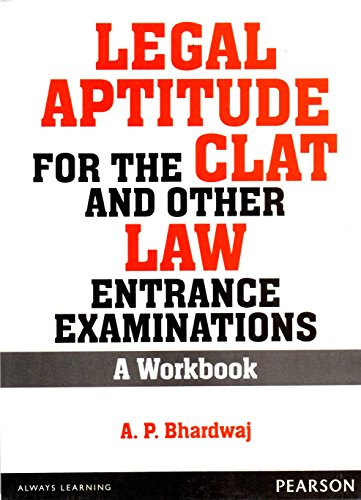 Legal Aptitude for the CLAT and other Law Entrance Examinations: A Workbook: A.P. Bhardwaj