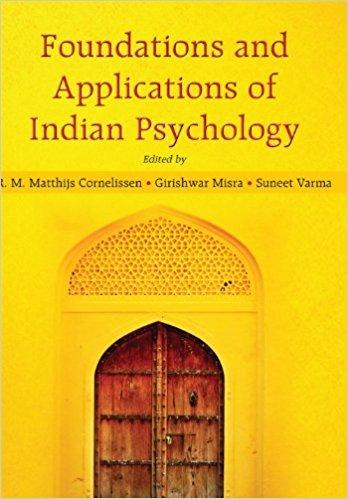 Foundations And Applications Of Indian Psychology, 2/E: Matthijs Cornelissen, Girishwar