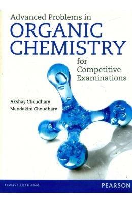 Advanced Problems in Organic Chemistry for Competitive: Akshay Choudhary,Manadakini Choudhary