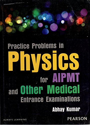 Practice Problems in Physics for AIPMT and: Abhay Kumar