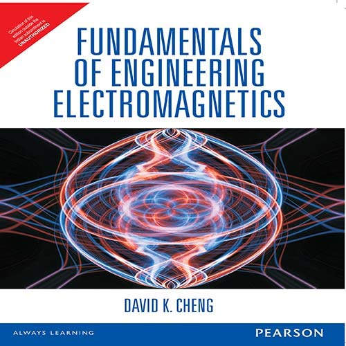 Fundamentals of Engineering Electromagnetics: David K. Cheng