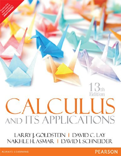 Calculus And Its Applications, 13Th Edn: Goldstein, Larry J. & Lay, David C. Et Al.