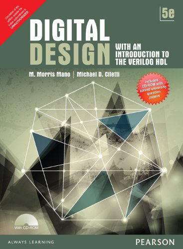 Digital Design: With an Introduction to Verilog HDL (Fifth Edition): Michael D. Cileti,Morris Mano