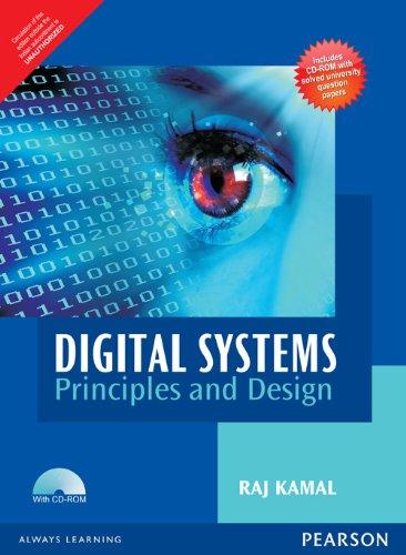 Digital Systems: Principles and Design: Raj Kamal