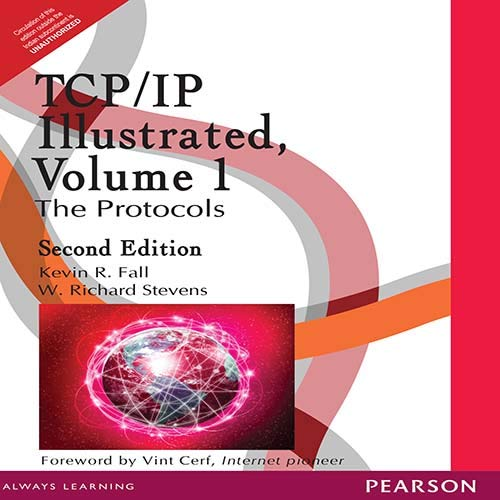 TCP/IP Illustrated: The Protocols (Second Edition), Volume 1: Kevin R. Fall,W. Richard Stevens