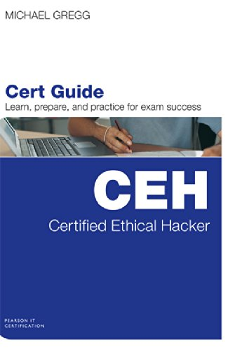 CEH Certified Ethical Hacker: Cert Guide (Learn, Prepare, and practice for exam success): Michael ...