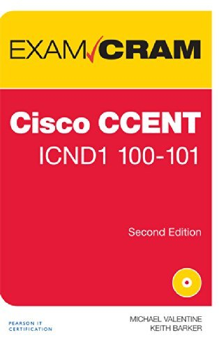 Cisco CCENT ICND1 100-101 (Second Edition): Keith Barker,Michael Valentine