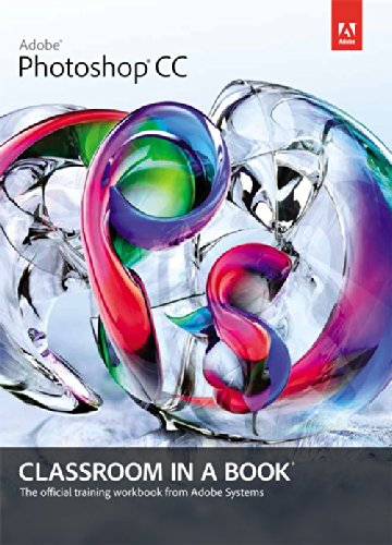 Adobe Photoshop CC Classroom in a Book: The official training workbook from Adobe Systems: Pearson ...
