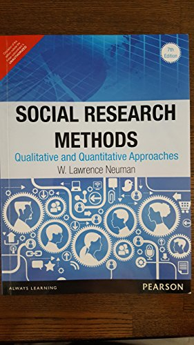 Social Research Methods: Qualitative And Quantitative Approaches, 7Th Edition: Neuman, W. Lawrence