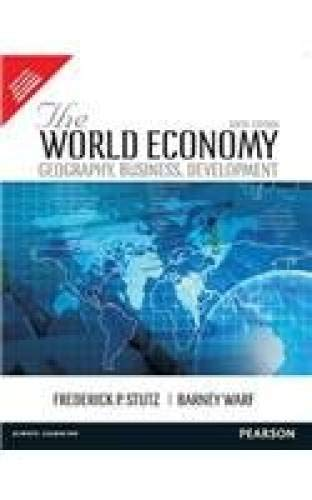 9789332536470: The World Economy: Geography, Business, Development, 6e