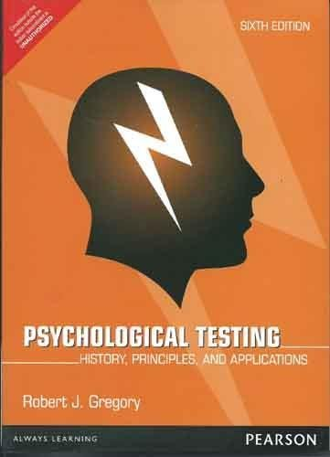 Psychological Testing: History, Principles, and Applications (Sixth Edition): Robert J. Gregory