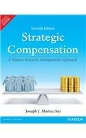 9789332536777: Strategic Compensation : A Human Resource Management Approach