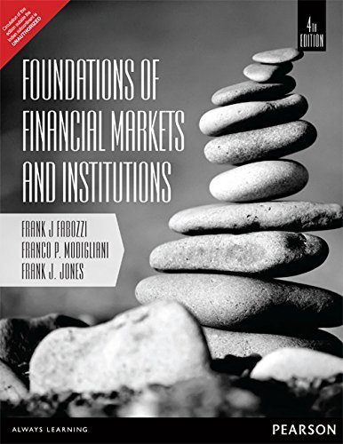 9789332536784: Foundations Of Financial Markets And Institutions by Frank J. Jones Frank J Faboozzi Franco P Modigliani (2014-01-01)