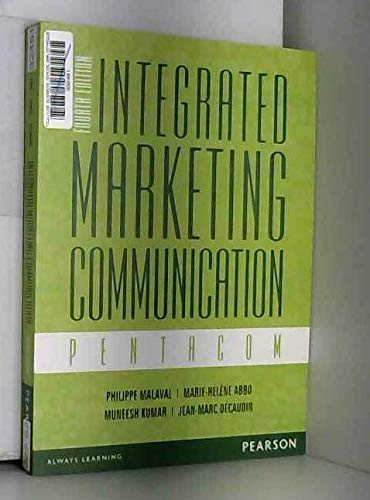 Integrated Marketing Communication: Pentacom (Fourth Edition): Philippe Malaval,Marie-Hélène Abbo,Muneesh