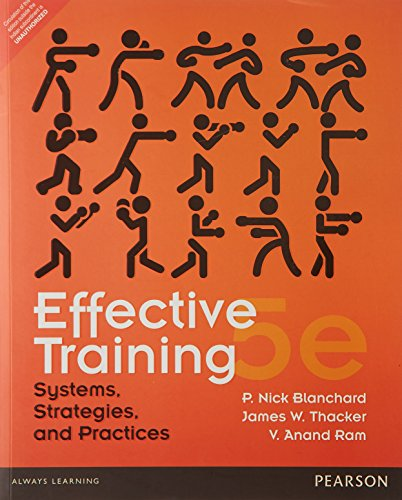 effective training systems strategies and practices Free essay: test bank for effective training: systems strategies and practices chapter one multiple choice 1 which of the following is evidence supporting.