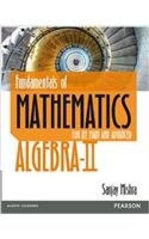 Fundamentals Of Mathematics - Algebra-Ii: For Jee