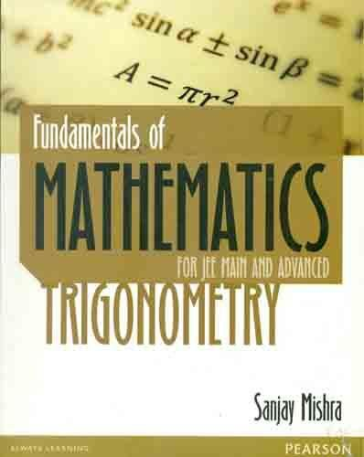 Fundamentals Of Mathematics - Trigonometry: For Jee: Mishra, Sanjay
