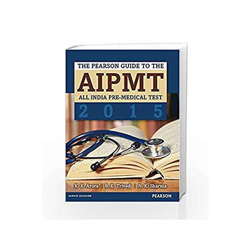 The Pearson Guide to the AIPMT: All India Pre-Medical Test 2015: K.K. Arora,B.K. Tridevi,N.K. ...