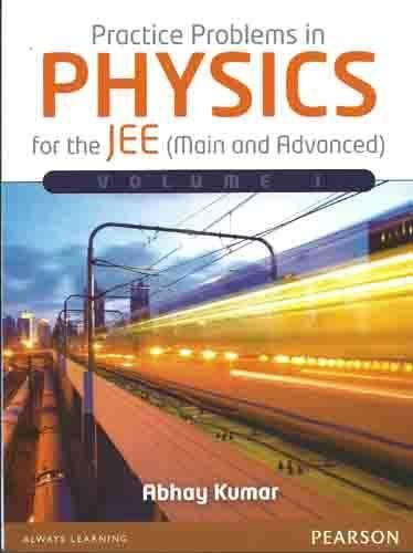 Practice Problems in Physics for the JEE: Abhay Kumar
