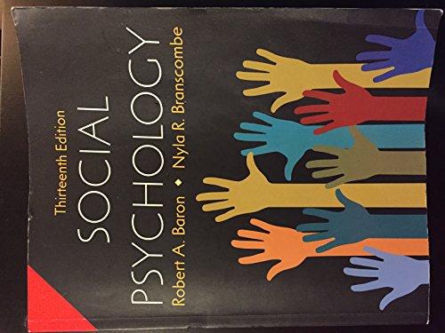 Social Psychology (Thirteenth Edition): Nyla R. Branscombe,Robert A. Baron