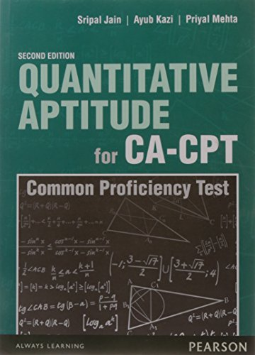 Quantitative Aptitude for CA-CPT (Second Edition): Sripal Jain,Ayub Kazi,Priyal Mehta