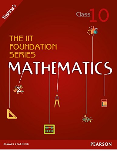 The IIT Foundation Series Mathematics (Class 10): Trishna?s