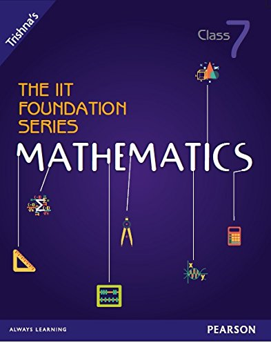 The IIT Foundation Series Mathematics (Class 7): Trishna?s