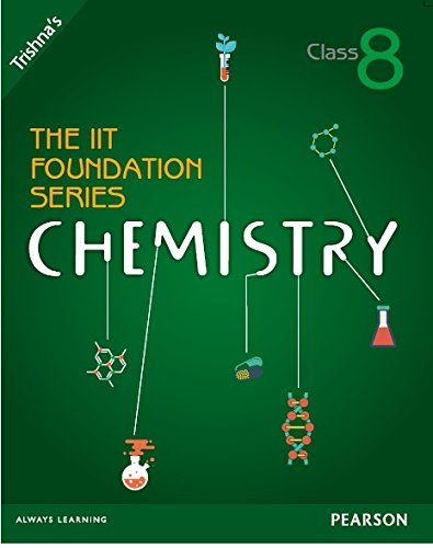 The IIT Foundation Series Chemistry (Class 8): Trishna?s
