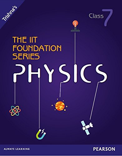 THE IIT FOUNDATION SERIES PHYSICS TRYCLASS 7: TRISHNA